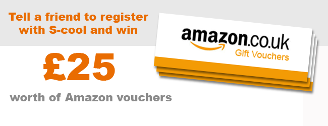 Tell a friend to register with S-cool and win £25 Amazon vouchers